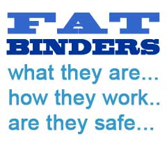 What are fat binders
